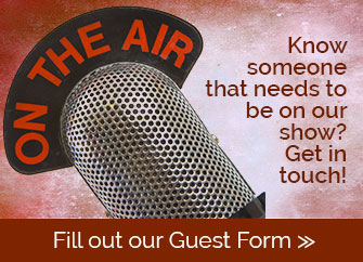 Want you or someone else to be on the show? Tell us!